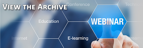 Members: Login and View the Webinar Archive